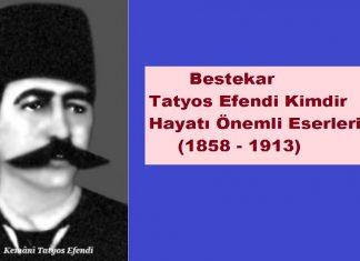Bestekar Tatyos Efendi Kimdir Hayatı Yaşamı Biyografi Özgeçmiş Eserleri Osmanlı Dönemi Önemli Bestecileri..