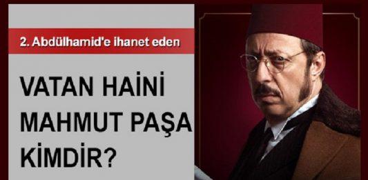 Sultan 2. Abdülhamide Ihanet Eden Hain Damat Mahmut Paşa Kimdir Payitaht Abdülhamid Tv Dizisi TRT 1 Kimdir Gerçek Tarihte Yeri Medya